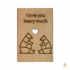 """""""I love you beary much"""""""